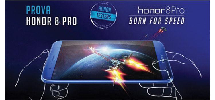 Honor 8 Pro: nuova iniziativa con la quale potete testare e vincere lo smartphone