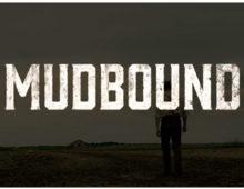"""Netflix pubblica un nuovo trailer del film """"Mudbound"""""""