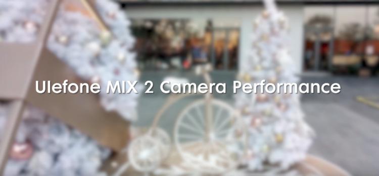 Ulefone MIX 2, mostrate in video le prestazioni della fotocamera