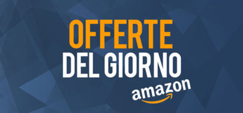 Le migliori offerte di oggi su Amazon Italia